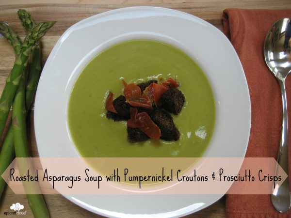 Roasted Asparagus Soup with Pumpernickel Croutons & Prosciutto Crisps Recipe (+ Vegan Version)
