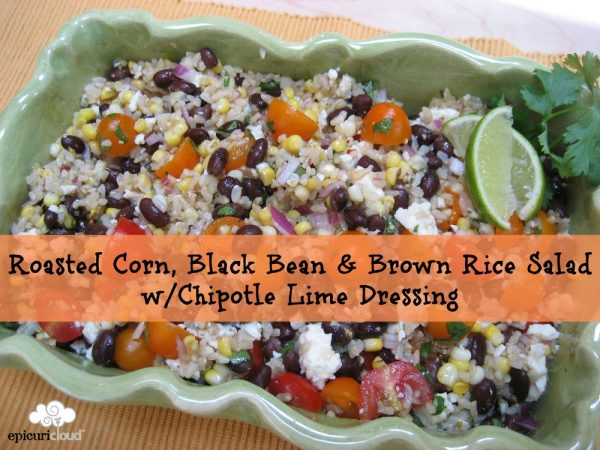 Roasted Corn, Black Bean & Brown Rice Salad w/Chipotle Lime Dressing