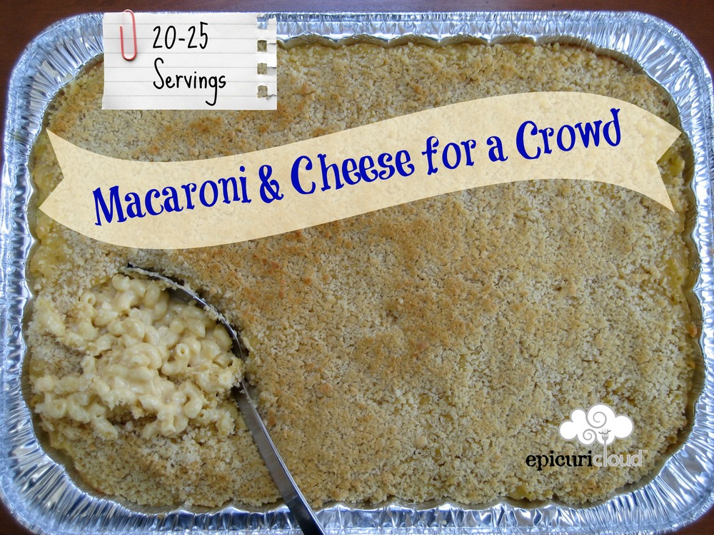 macaroni cheese for a crowd epicuricloud tina verrelli