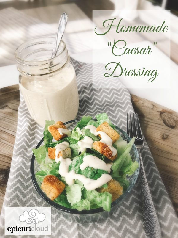 Homemade Caesar Dressing (no raw egg)